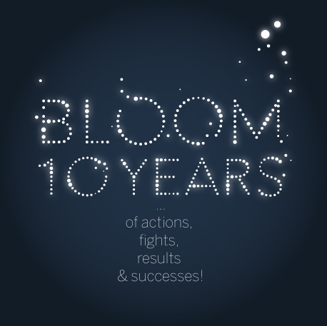 Bloom, 10 years of actions, fights, results & successes!